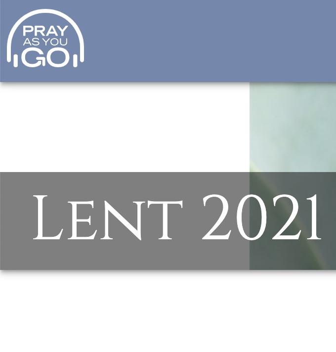 Pray as you go for Lent