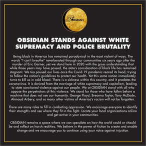 OBSIDIAN Stands Against White Supremacy and Police Brutality