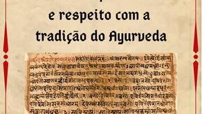 Samhitas: responsabilidade e respeito com a tradição do Ayurveda