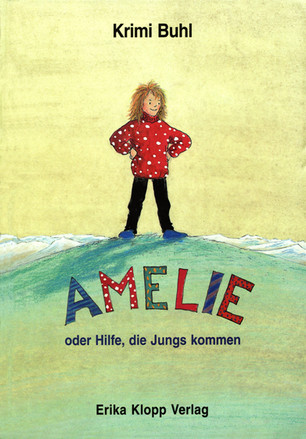 """""""Amelie oder Hilfe die Jungs kommen!"""""""