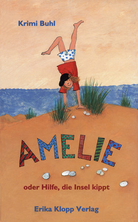 """""""Amelie oder Hilfe, die Insel kippt!"""""""