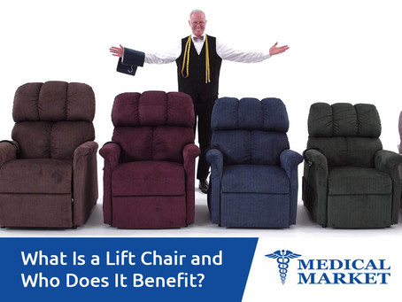 What Is A Lift Chair And Who Does It Benefit?