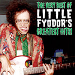 """The Very Best Of Little Fyodor's Greatest Hits!"""