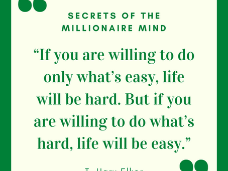 My Favorite Quotes from Secrets of the Millionaire Mind