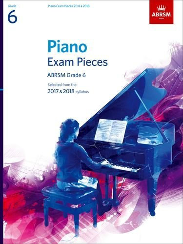 ABRSM Selected Piano Exam Pieces: 2017-2018 Gr. 6