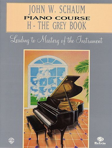 John W. Schaum Piano Course: H - The Grey Book