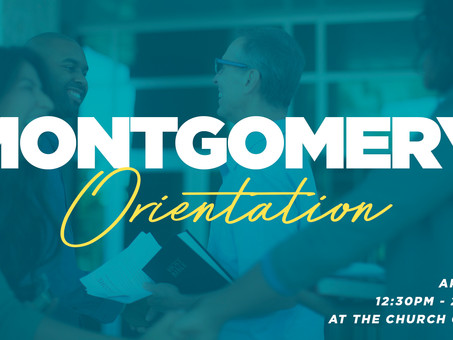 NEW DATE: Check out Montgomery Church @ April 26 orientation