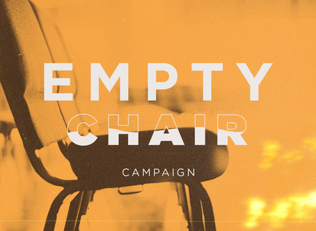 Empty Chair Campaign - Chairs Have Been Ordered