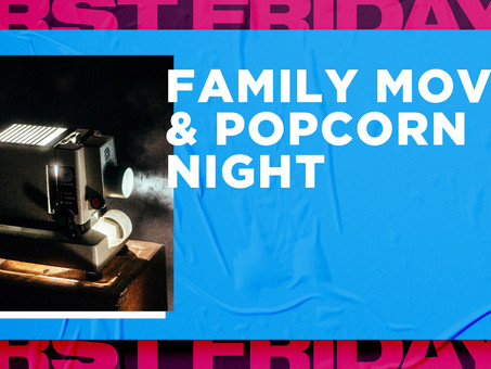 First Friday - free family movie & popcorn night