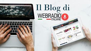 Il blog di WebRadioItaliane.it  riparte dal 1 settembre 2021