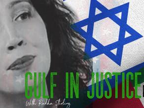 """New Gulf in Justice Podcast Episode - Israeli's mis-sold the elusive """"Dubai dream"""""""