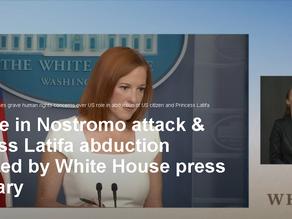 FBI role in Nostromo attack & Princess Latifa abduction deflected by White House press secretary