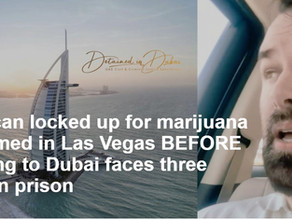 Dubai police arrest American man for possession of hashish consumed OUTSIDE the UAE