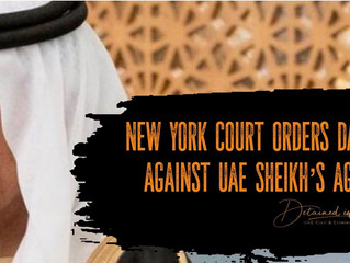 "Man targeted by UAE Sheikh & his US agents because he ""knew too much"" - NY Court orders damages paid"