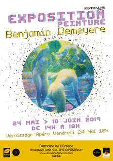 Benjamin Demeyere à Pourrain du 24 mai au 10 Juin 2019