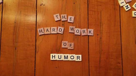 The Hard Work of Humor