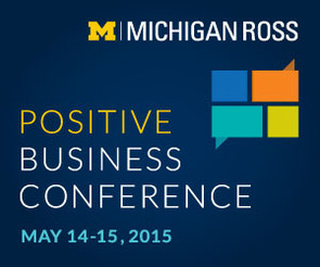 POSITIVE BUSINESS CONFERENCE, University of Michigan