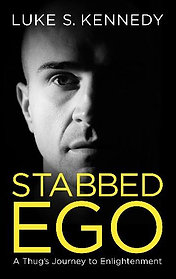 Stabbed Ego - A Thug's Journey to Enlightenment