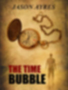 Book cover of time travel novel, The Time Bubble