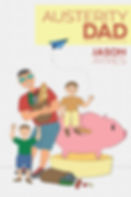 Book cover of humorous parenting book, Austerity Dad