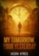 Book cover of time travel novel, My Tomorrow, Your Yesterday