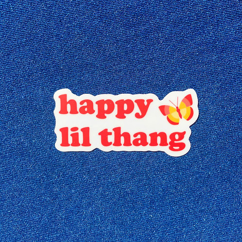 happy lil thang sticker