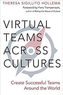 Virtual Teams Across Cultures: Create Successful Teams Around the World