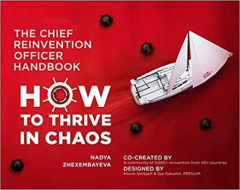 The Chief Reinvention Officer Handbook: How to Thrive in Chaos
