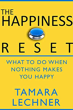 The Happiness Reset: What to do When Nothing Makes You Happy