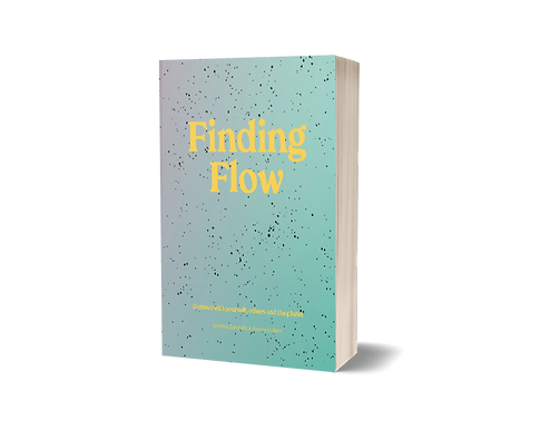 Finding Flow; Connect with yourself, others and the planet