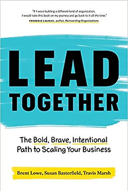 Lead Together: The Bold, Brave, Intentional Path to Scaling Your Business