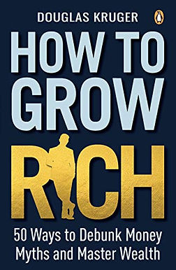 How to Grow Rich: 50 Ways to Debunk Money Myths and Master Wealth