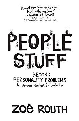 People Stuff - Beyond Personality Problems: An Advanced Handbook for Leadership