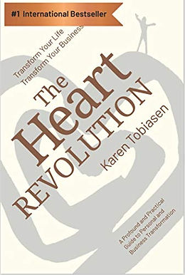 The Heart Revolution®: Transform Your Life, Transform Your Business
