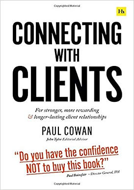 Connecting with Clients: For stronger, more rewarding and longer-lasting client relationships