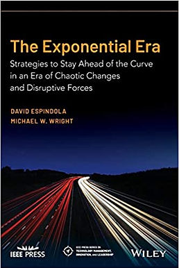 The Exponential Era: Strategies to Stay Ahead of the Curve in an Era of Chaotic Changes and Disruptive Forces 1st