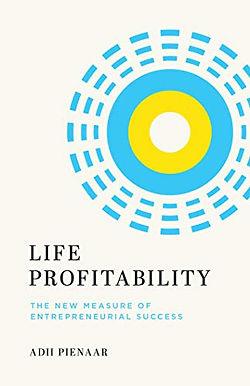 Life Profitability: The New Measure of Entrepreneurial Success
