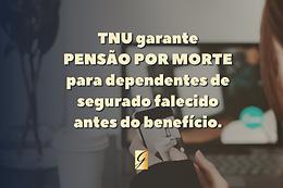TNU garante Pensão por Morte para dependentes de segurado falecido antes do benefício.