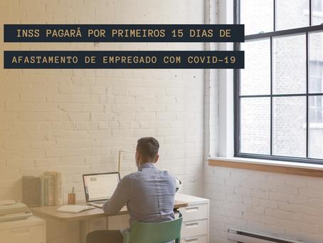 INSS pagará por primeiros 15 dias de afastamento de empregado com covid-19