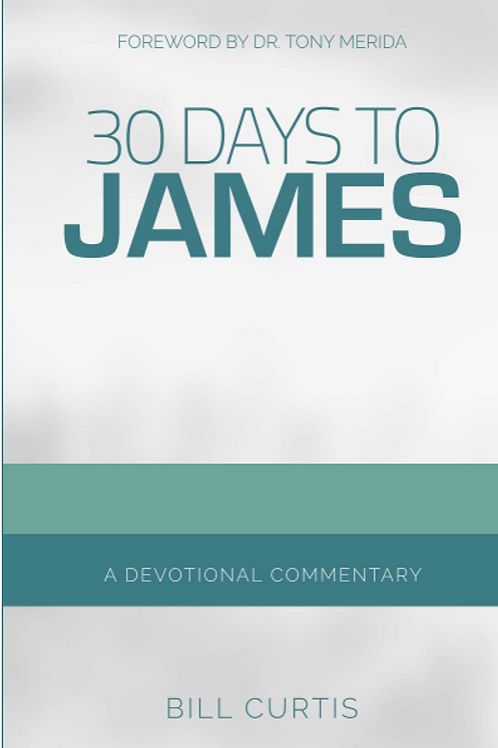 30 Days to James: A Devotional Commentary