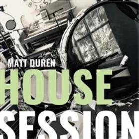 HOUSE SESSIONS - Matt Duren (Audio CD)