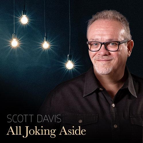 SCOTT DAVIS - All Joking Aside (Music CD)