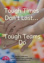 Tough Times Don't Last..... Tough Teams