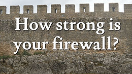 Tech Tip - Is your firewall strong?