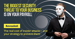 Latest eGuide - The biggest security threat to your business is on your payroll