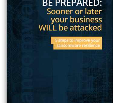 Latest eGuide - Be prepared: Sooner or later your business WILL be attacked