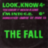 The Fall's 1982 single Look, Know.