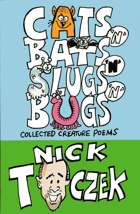Nick Toczek Cats 'n' Bats 'n' Slugs 'n' Bugs