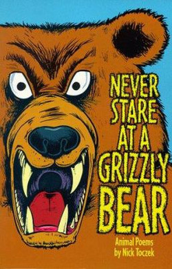 Never Stare At A Grizzly Bear - Nick Toczek