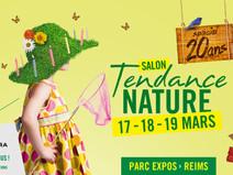 Reims -- Salon Tendance Nature 17 au 19 mars